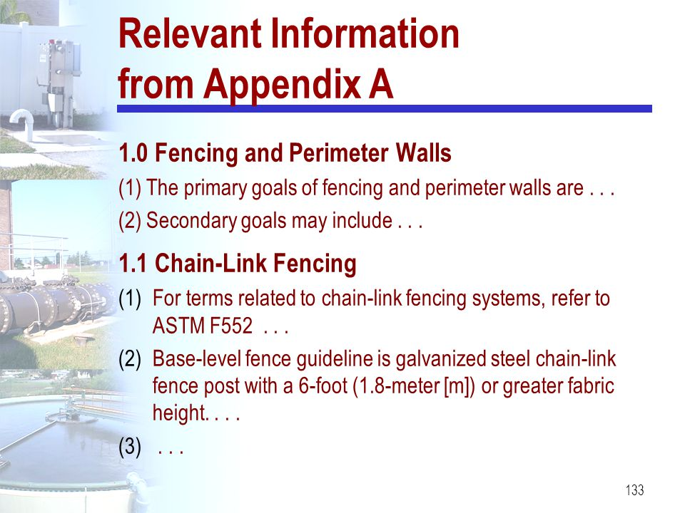 133 Relevant Information from Appendix A 1.0 Fencing and Perimeter Walls (1) The primary goals of fencing and perimeter walls are... (2) Secondary goa