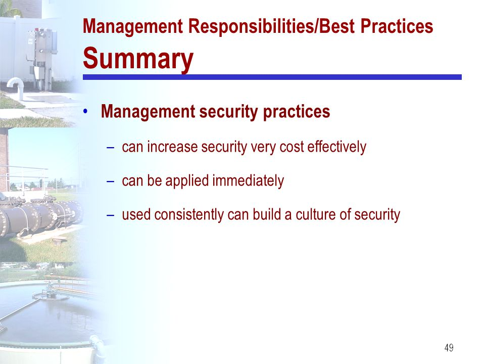 49 Management Responsibilities/Best Practices Summary Management security practices –can increase security very cost effectively –can be applied immed