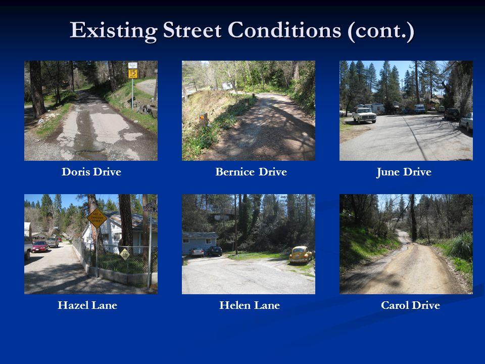Existing Street Conditions (cont.) Bernice DriveDoris Drive Hazel Lane June Drive Helen LaneCarol Drive