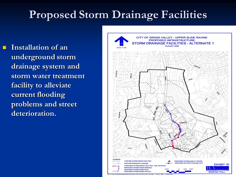 Proposed Storm Drainage Facilities Installation of an underground storm drainage system and storm water treatment facility to alleviate current floodi