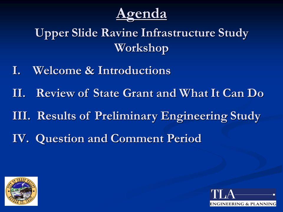 Upper Slide Ravine Infrastructure Study Workshop Introductions City Staff: Tony Clarabut, Fire Chief Joe C.