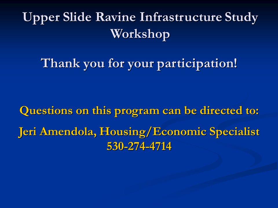 Upper Slide Ravine Infrastructure Study Workshop Thank you for your participation.