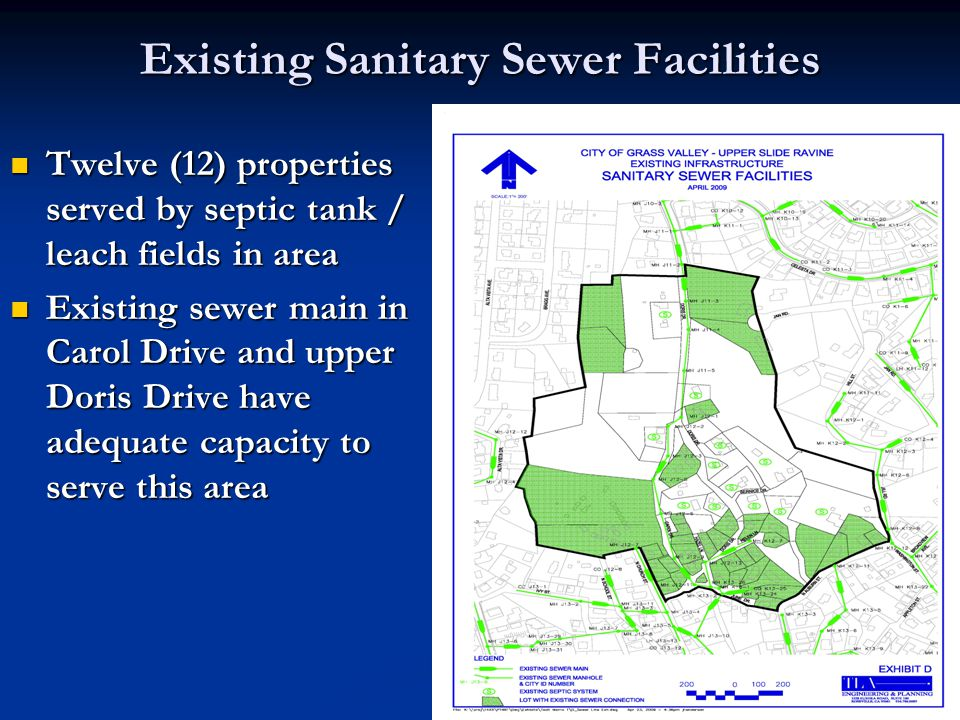 Existing Sanitary Sewer Facilities Twelve (12) properties served by septic tank / leach fields in area Twelve (12) properties served by septic tank / leach fields in area Existing sewer main in Carol Drive and upper Doris Drive have adequate capacity to serve this area Existing sewer main in Carol Drive and upper Doris Drive have adequate capacity to serve this area