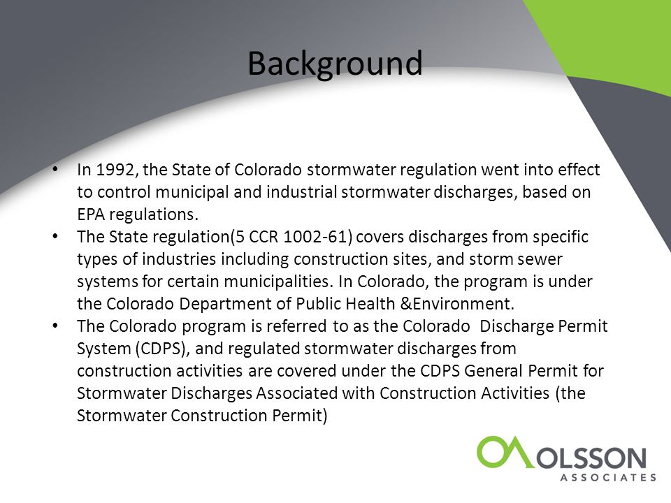 Background In 1992, the State of Colorado stormwater regulation went into effect to control municipal and industrial stormwater discharges, based on E