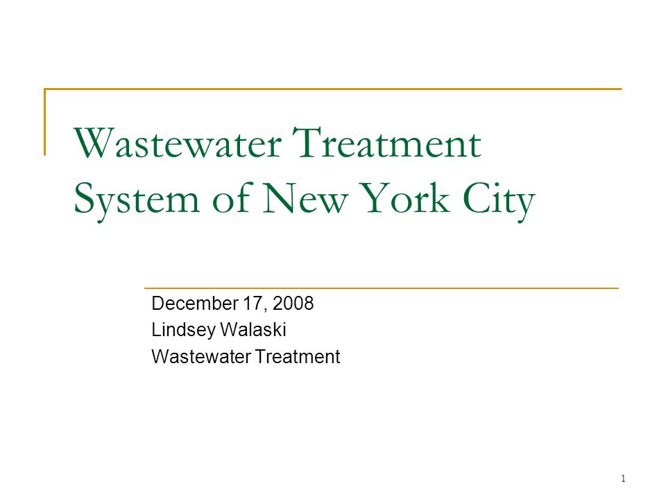 1 Wastewater Treatment System of New York City December 17, 2008 Lindsey Walaski Wastewater Treatment