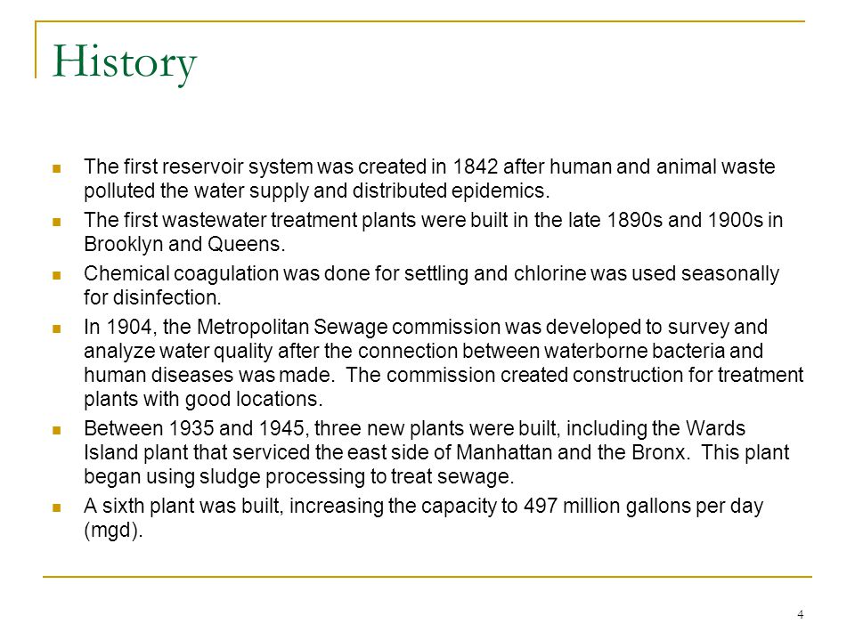 4 History The first reservoir system was created in 1842 after human and animal waste polluted the water supply and distributed epidemics.