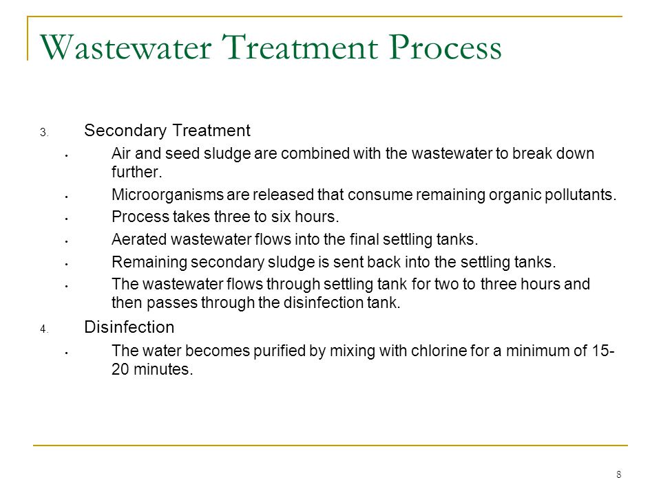 9 Sludge Treatment Thickening  Water is separated from the sludge and is sent to the aeration tanks for additional treatment.