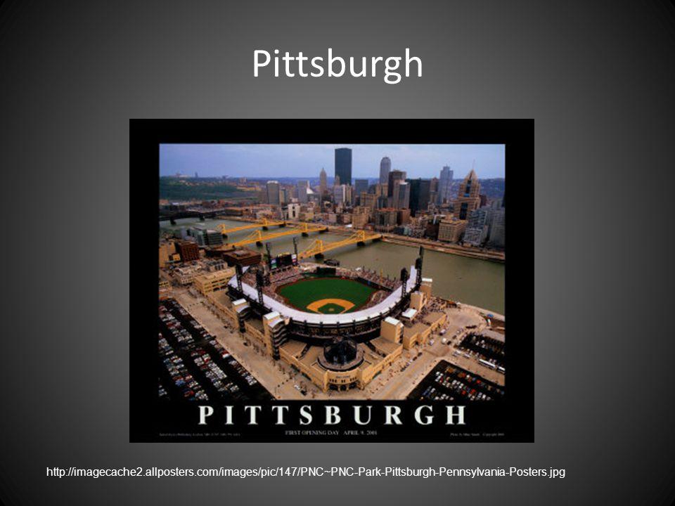 Pittsburgh http://imagecache2.allposters.com/images/pic/147/PNC~PNC-Park-Pittsburgh-Pennsylvania-Posters.jpg