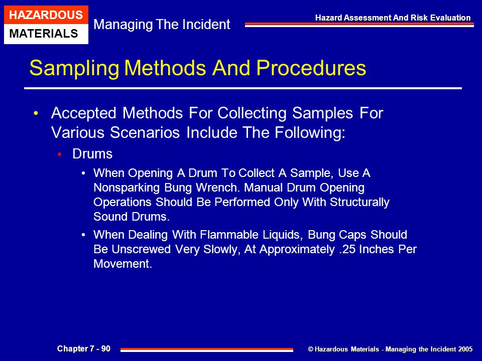 © Hazardous Materials - Managing the Incident 2005 Managing The Incident HAZARDOUS MATERIALS Chapter 7 - 90 Hazard Assessment And Risk Evaluation Samp