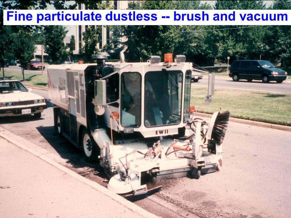 Fine particulate dustless -- brush and vacuum