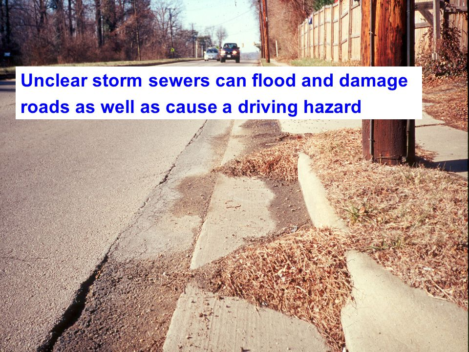 Unclear storm sewers can flood and damage roads as well as cause a driving hazard