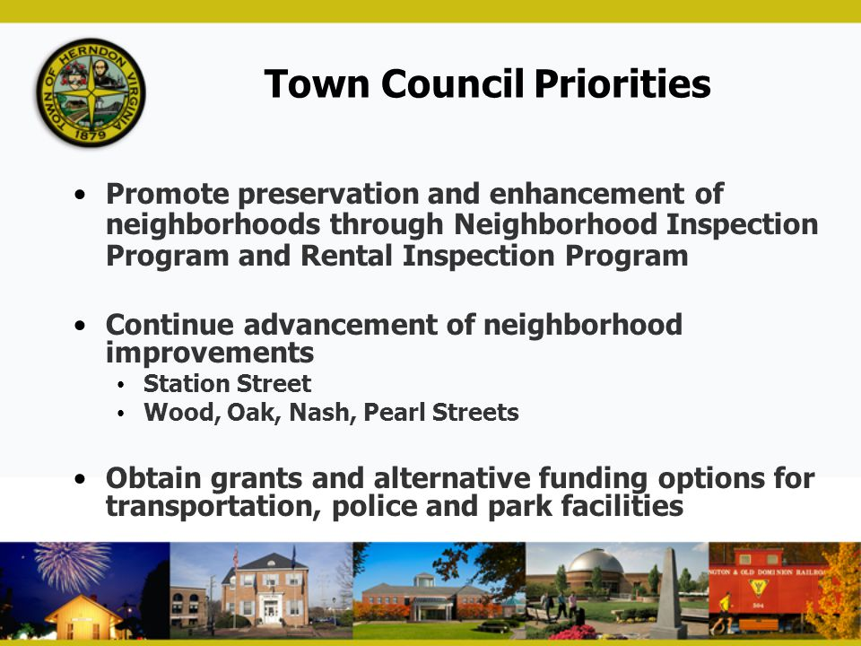 Town Council Priorities Promote preservation and enhancement of neighborhoods through Neighborhood Inspection Program and Rental Inspection Program Co