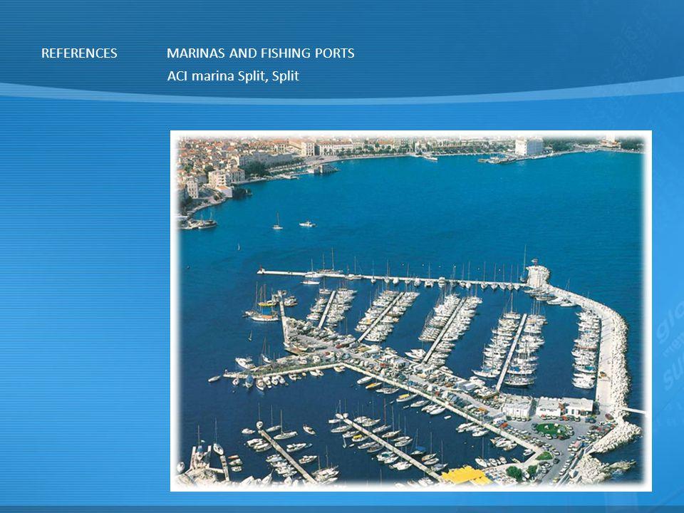 REFERENCESMARINAS AND FISHING PORTS ACI marina Split, Split