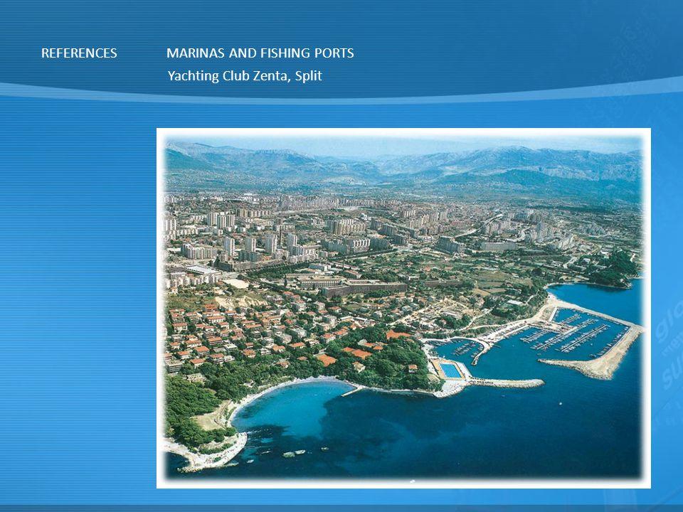 REFERENCESMARINAS AND FISHING PORTS Yachting Club Zenta, Split