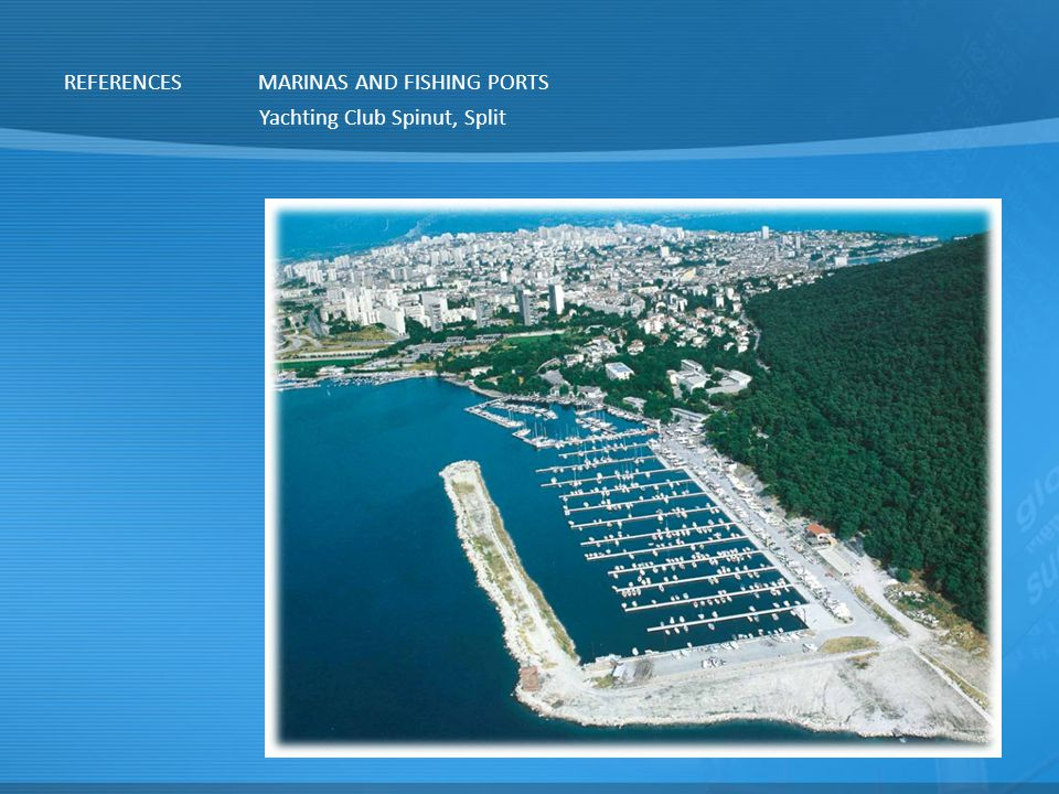 REFERENCESMARINAS AND FISHING PORTS Yachting Club Spinut, Split