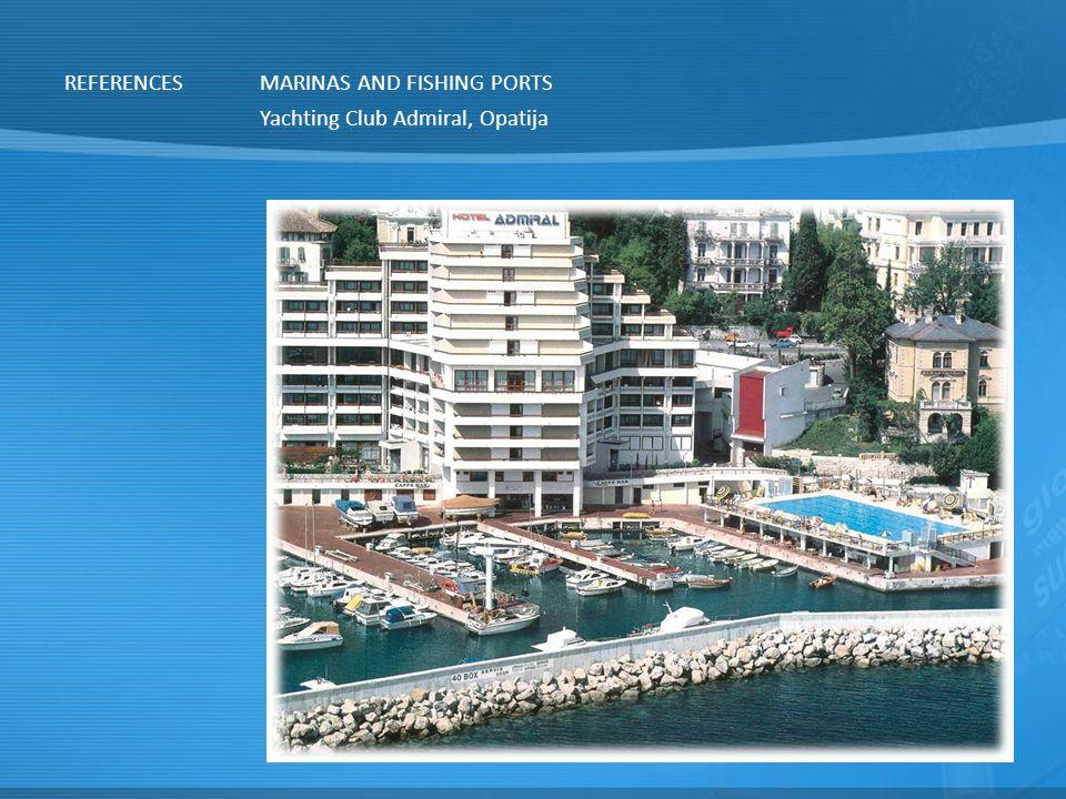REFERENCESMARINAS AND FISHING PORTS Yachting Club Admiral, Opatija