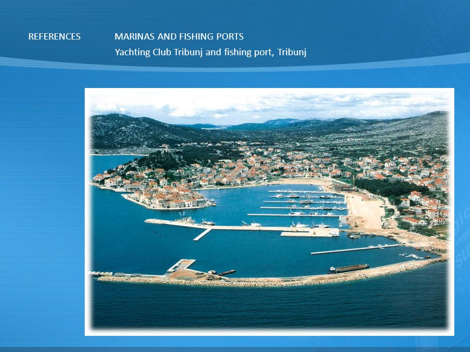 REFERENCESMARINAS AND FISHING PORTS Yachting Club Tribunj and fishing port, Tribunj