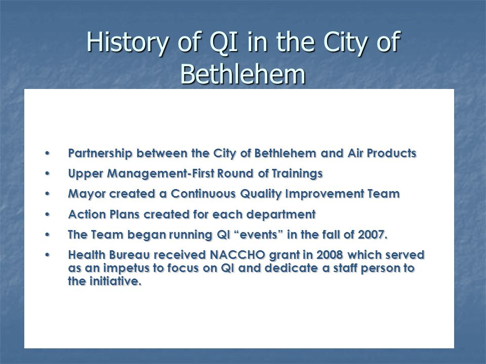 History of QI in the City of Bethlehem Partnership between the City of Bethlehem and Air Products Partnership between the City of Bethlehem and Air Pr