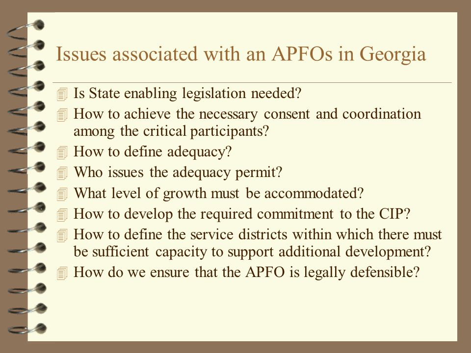 Issues associated with an APFOs in Georgia 4 Is State enabling legislation needed? 4 How to achieve the necessary consent and coordination among the c