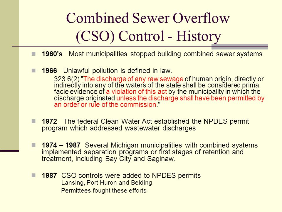 Combined Sewer Overflow (CSO) Control - History 1960 s Most municipalities stopped building combined sewer systems.