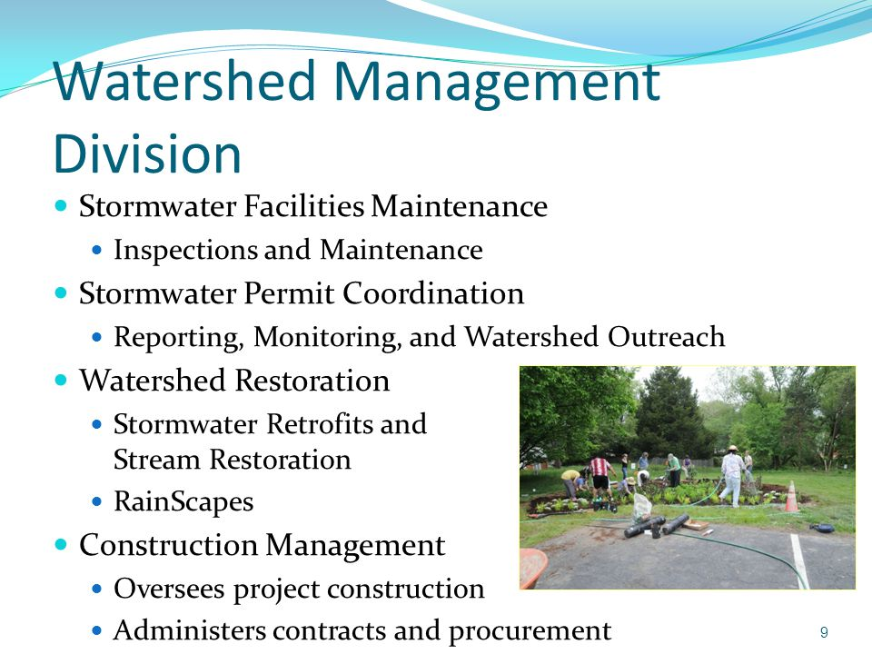Watershed Management Division Stormwater Facilities Maintenance Inspections and Maintenance Stormwater Permit Coordination Reporting, Monitoring, and