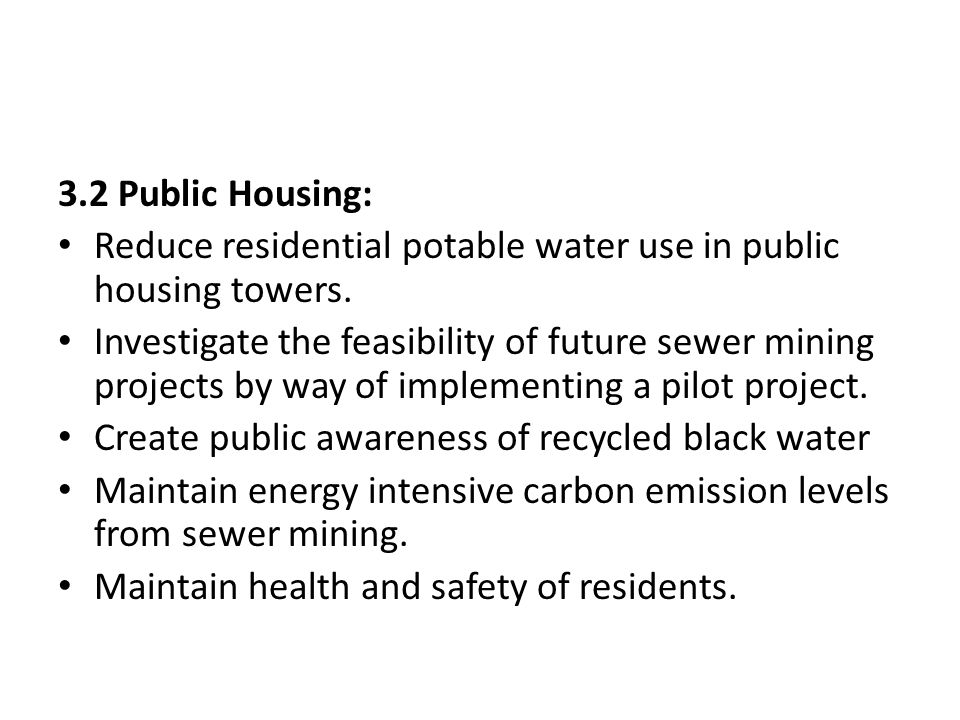 3.2 Public Housing: Reduce residential potable water use in public housing towers. Investigate the feasibility of future sewer mining projects by way