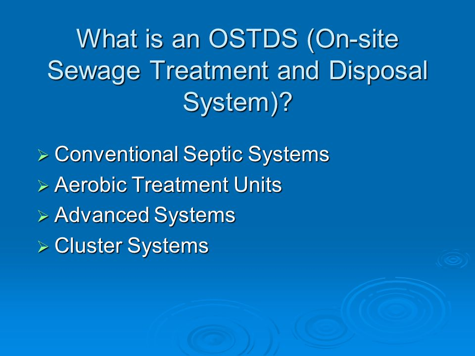 What is an OSTDS (On-site Sewage Treatment and Disposal System).