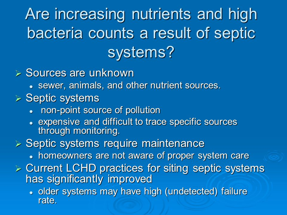 Are increasing nutrients and high bacteria counts a result of septic systems.