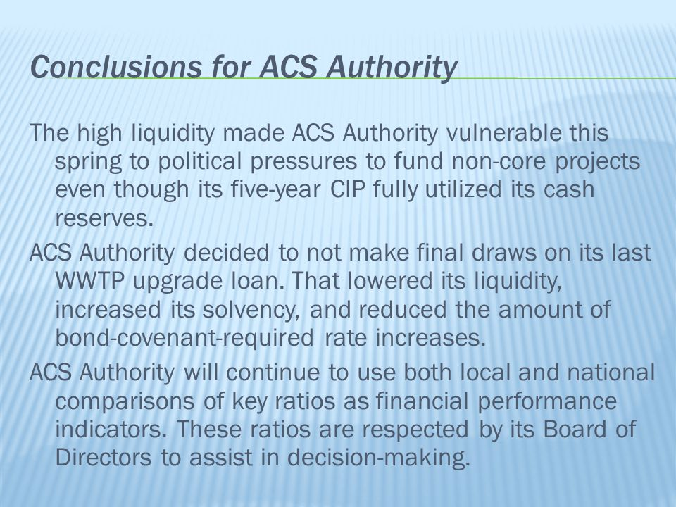 The high liquidity made ACS Authority vulnerable this spring to political pressures to fund non-core projects even though its five-year CIP fully util