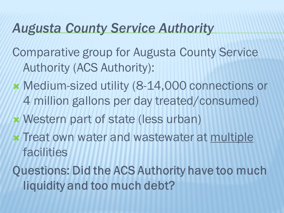 Augusta County Service Authority Comparative group for Augusta County Service Authority (ACS Authority):  Medium-sized utility (8-14,000 connections