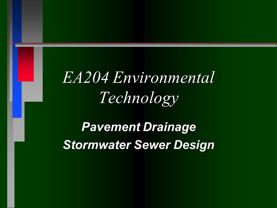 Objectives of Pavement Drainage n to collect stormwater on the surface and move it into the minor system (i.e.