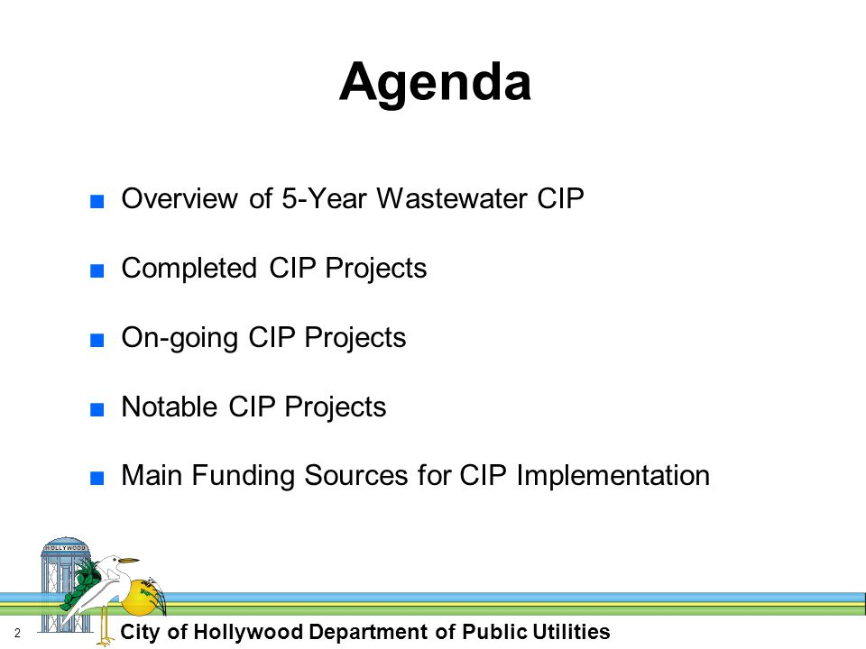 City of Hollywood Department of Public Utilities 2 Agenda ■Overview of 5-Year Wastewater CIP ■Completed CIP Projects ■On-going CIP Projects ■Notable CIP Projects ■Main Funding Sources for CIP Implementation