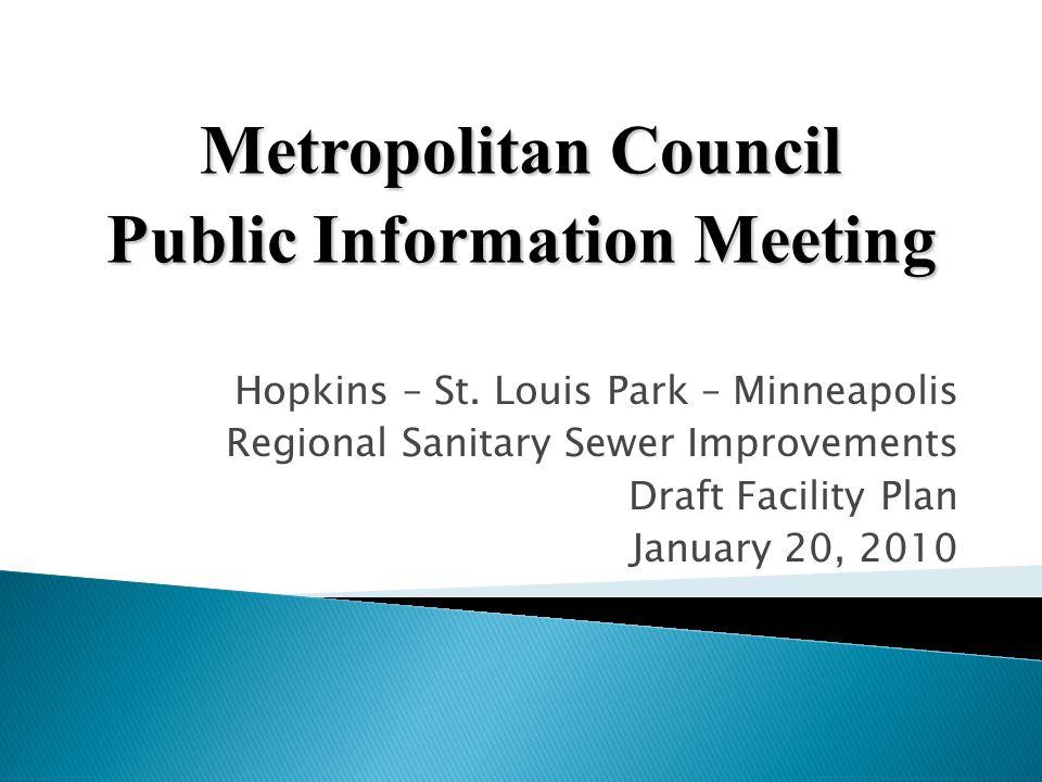 Hopkins – St. Louis Park – Minneapolis Regional Sanitary Sewer Improvements Draft Facility Plan January 20, 2010 Metropolitan Council Public Informati