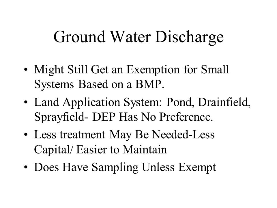 Ground Water Discharge Might Still Get an Exemption for Small Systems Based on a BMP.