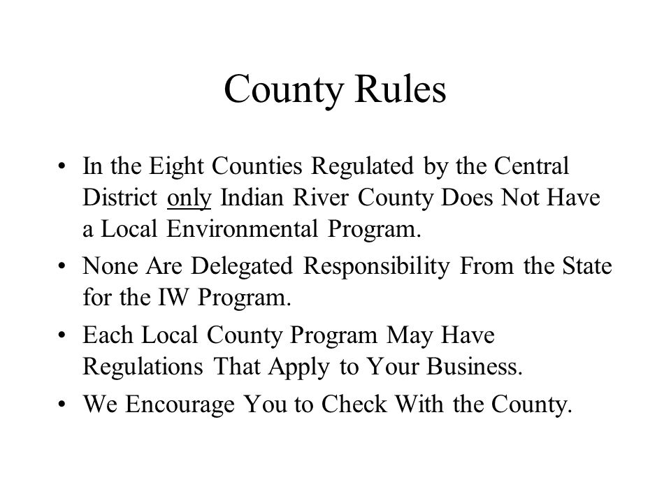 County Rules In the Eight Counties Regulated by the Central District only Indian River County Does Not Have a Local Environmental Program.