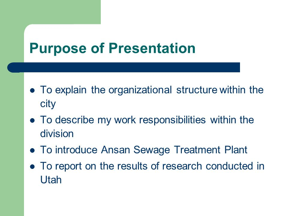 Purpose of Presentation To explain the organizational structure within the city To describe my work responsibilities within the division To introduce