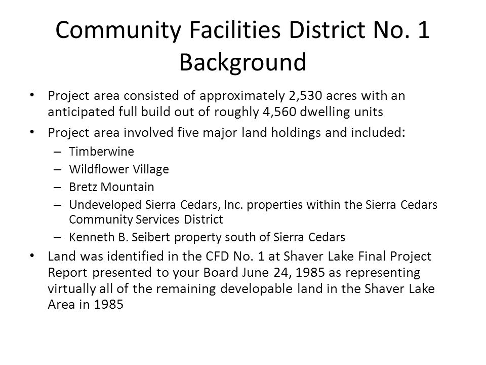 Community Facilities District No. 1 Background Project area consisted of approximately 2,530 acres with an anticipated full build out of roughly 4,560