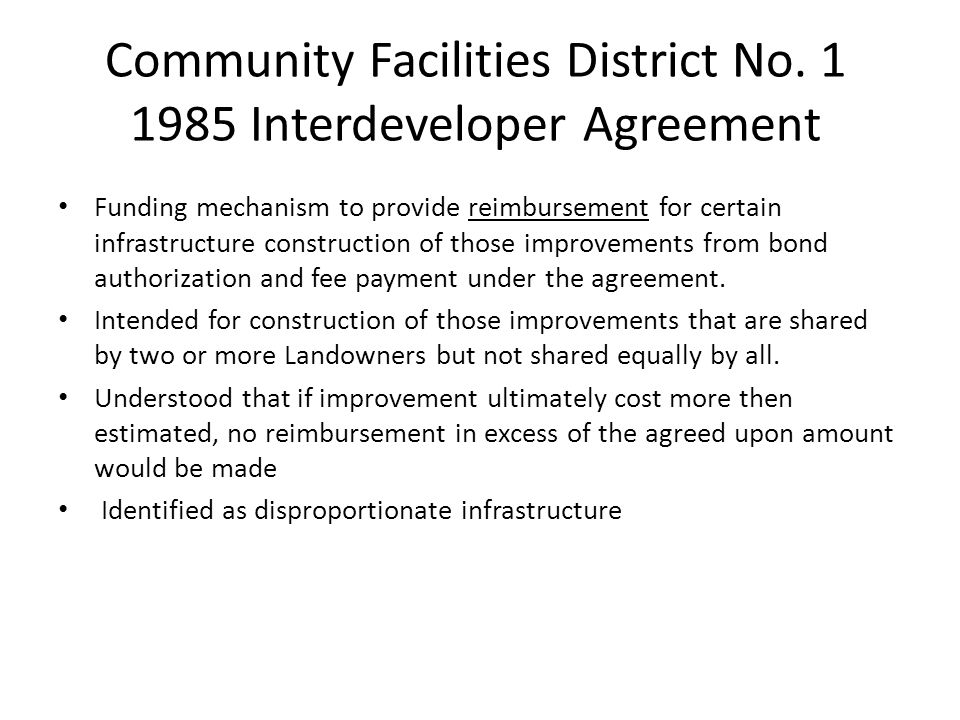 Community Facilities District No. 1 1985 Interdeveloper Agreement Funding mechanism to provide reimbursement for certain infrastructure construction o