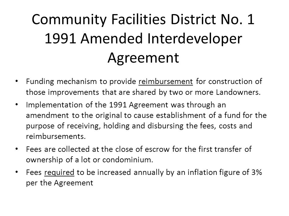 Community Facilities District No. 1 1991 Amended Interdeveloper Agreement Funding mechanism to provide reimbursement for construction of those improve