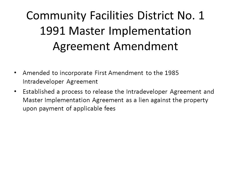 Community Facilities District No. 1 1991 Master Implementation Agreement Amendment Amended to incorporate First Amendment to the 1985 Intradeveloper A