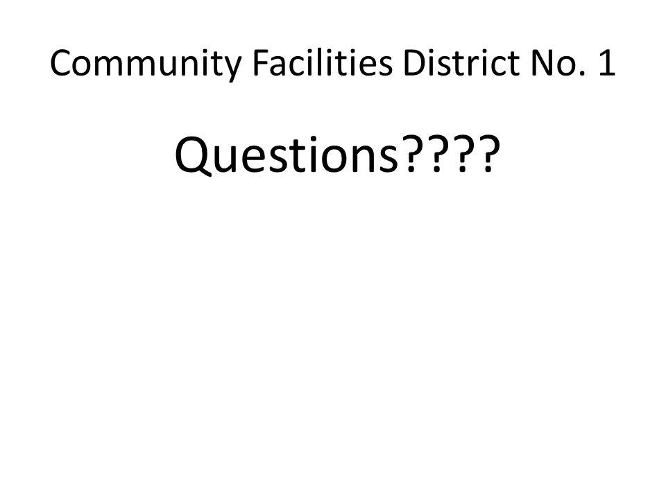 Community Facilities District No. 1 Questions