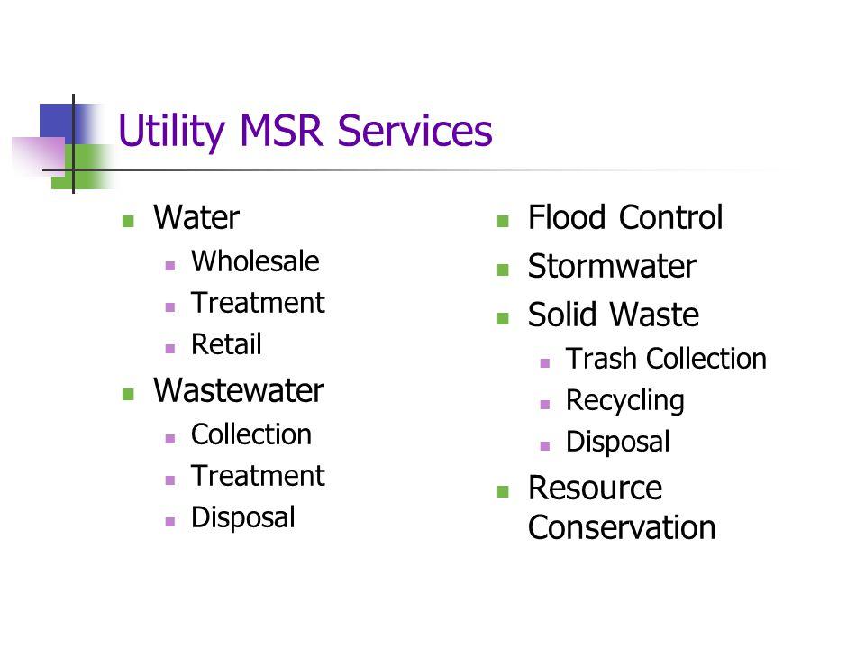 Utility MSR Public Service Providers Independent Special Districts Dependent Special Districts Cities 1.
