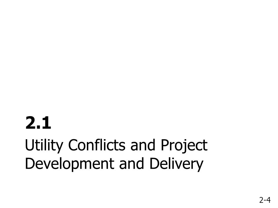 2-4 Utility Conflicts and Project Development and Delivery 2.1