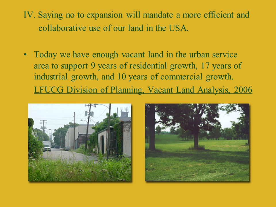 IV. Saying no to expansion will mandate a more efficient and collaborative use of our land in the USA. Today we have enough vacant land in the urban s
