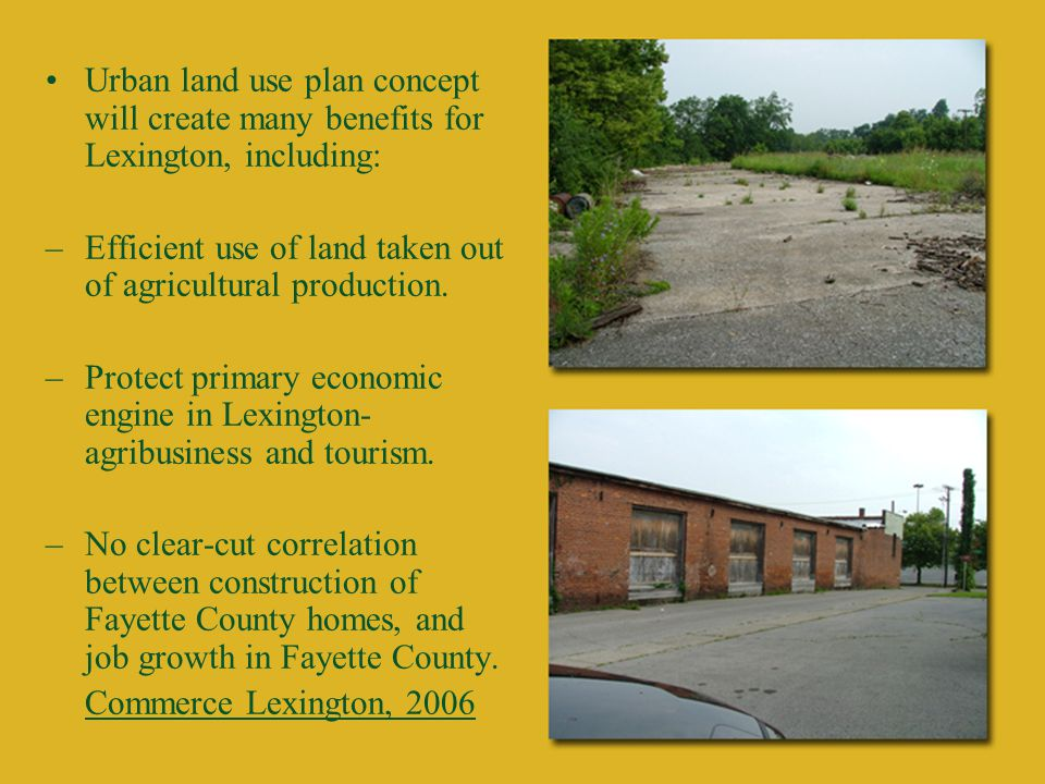 Urban land use plan concept will create many benefits for Lexington, including: –Efficient use of land taken out of agricultural production.