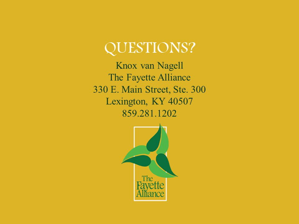 Knox van Nagell The Fayette Alliance 330 E. Main Street, Ste. 300 Lexington, KY 40507 859.281.1202