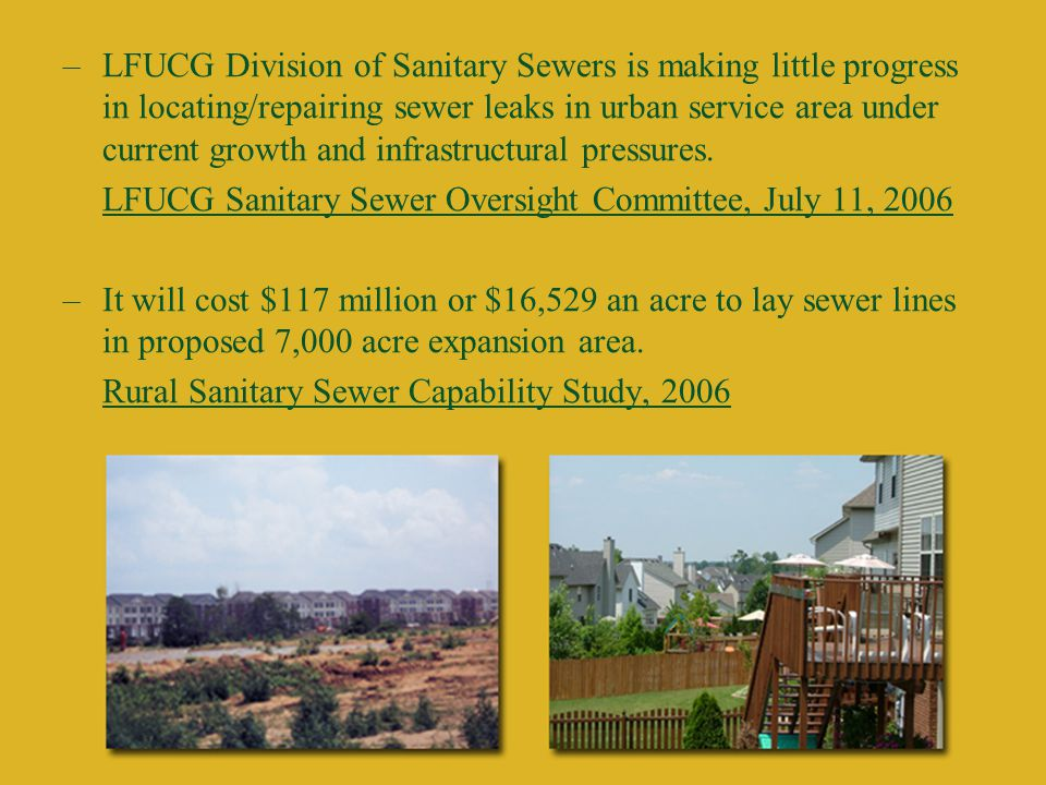 –LFUCG Division of Sanitary Sewers is making little progress in locating/repairing sewer leaks in urban service area under current growth and infrastructural pressures.
