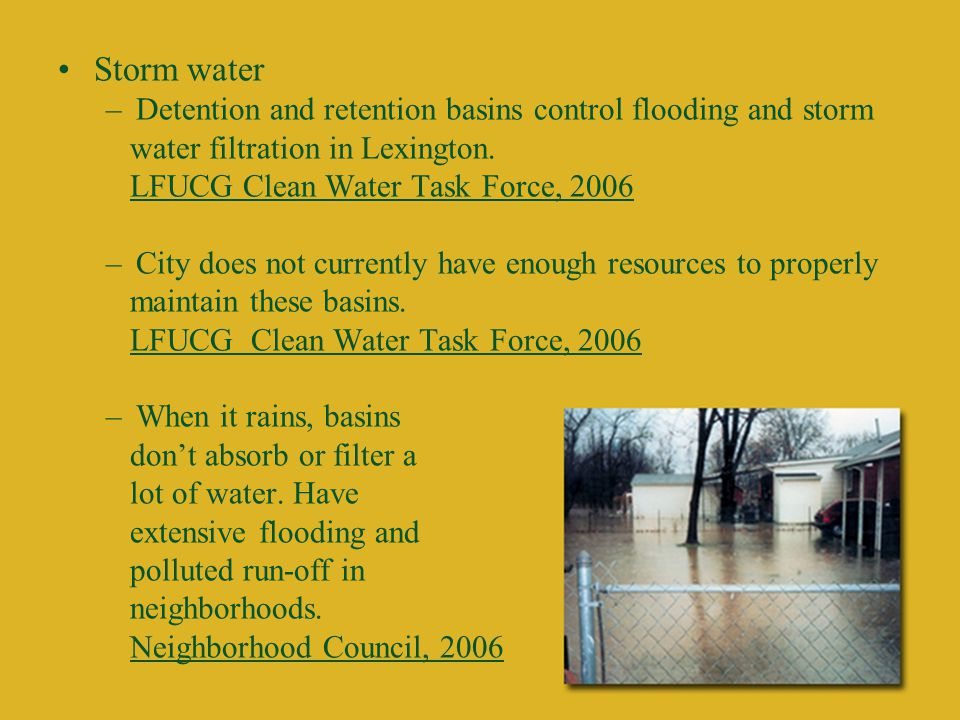 Storm water –Detention and retention basins control flooding and storm water filtration in Lexington.