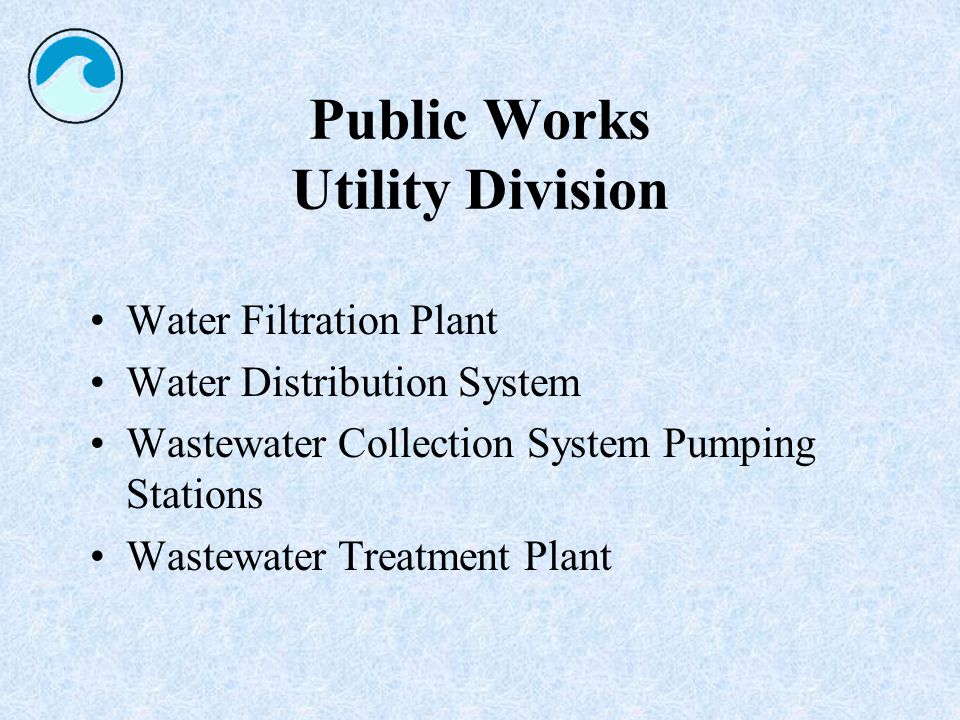 Water Utility Mission Protect public safety by providing water for fire protection.