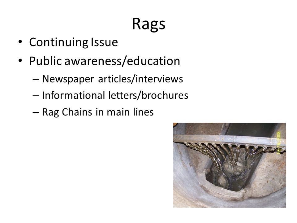 Rags Continuing Issue Public awareness/education – Newspaper articles/interviews – Informational letters/brochures – Rag Chains in main lines
